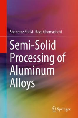 Semi-Solid Processing of Aluminum Alloys