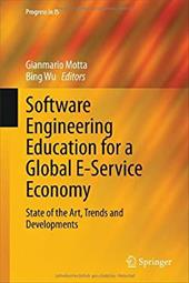 Software Engineering Education for a Global E-Service Economy: State of the Art, Trends and Developments (Progress in IS) 22100696