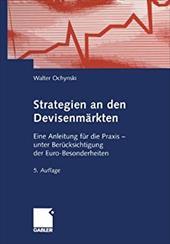 Strategien an Den Devisenmarkten: Eine Anleitung Fur Die Praxis Unter Berucksichtigung Der Euro-Besonderheiten 20750669