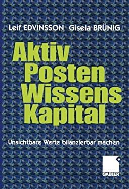 Aktivposten Wissenskapital: Unsichtbare Werte Bilanzierbar Machen 9783322822734
