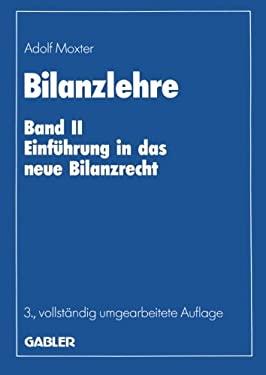 Bilanzlehre: Band II: Einf Hrung in Das Neue Bilanzrecht 9783322822963