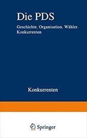 Die Pds: Geschichte. Organisation. Wahler. Konkurrenten 21003118