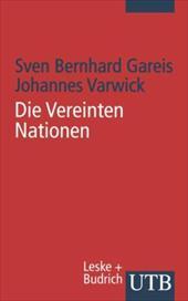 Die Vereinten Nationen: Aufgaben, Instrumente Und Reformen - Varwick, Johannes
