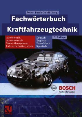 Fachw Rterbuch Kraftfahrzeugtechnik: Deutsch, Englisch, Franz Sisch, Spanisch 9783322803344