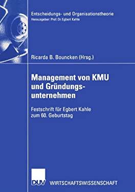 Management Von Kmu Und Gr Ndungsunternehmen: Festschrift F R Egbert Kahle Zum 60. Geburtstag 9783322814388