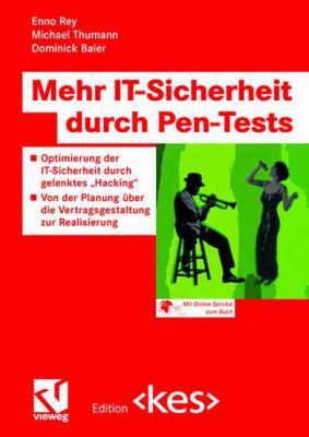 Mehr It-Sicherheit Durch Pen-Tests: Optimierung Der It-Sicherheit Durch Gelenktes Hacking Von Der Planung Ber Die Vertragsgestaltung Zur Realisierung 9783322802583
