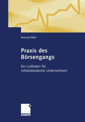 Praxis Des B Rsengangs: Ein Leitfaden F R Mittelst Ndische Unternehmen 9783322845559