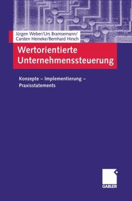 Wertorientierte Unternehmenssteuerung: Konzepte Implementierung Praxisstatements 9783322800046