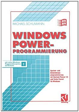 Windows Power-Programmierung: System- Und Anwendungsprogrammierung Mit Borland Pascal 7.0 Und Turbo Pascal F R Windows 9783322872364