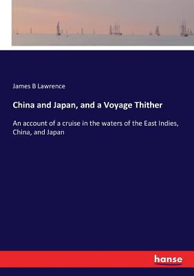 China and Japan, and a Voyage Thither