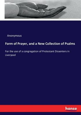 Form of Prayer, and a New Collection of Psalms