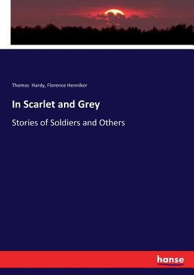 In Scarlet and Grey: Stories of Soldiers and Others