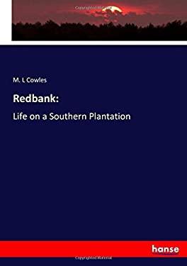 Redbank:: Life on a Southern Plantation