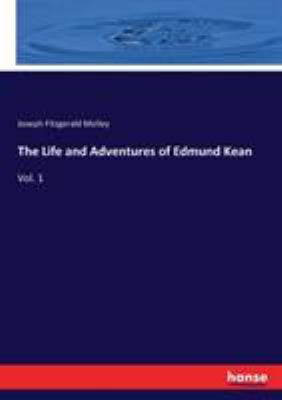The Life and Adventures of Edmund Kean