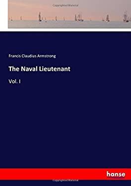 The Naval Lieutenant: Vol. I
