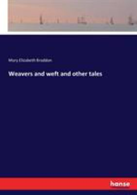Weavers and weft and other tales