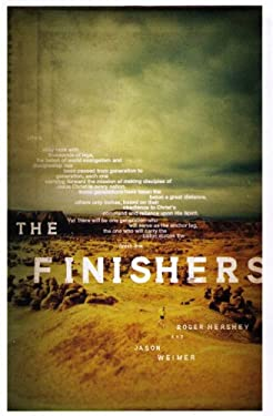 The Finishers : Completing the Mission of Christ in Your Generation