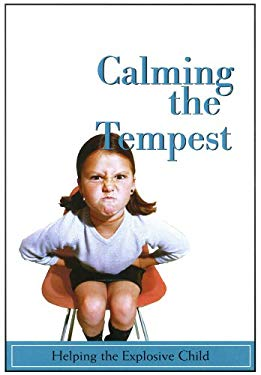 Calming the Tempest :Helping the Explosive Child