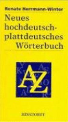 Neues Hochdeutsch-Plattdeutsches Worterbuch Fur Den Mecklenburgisch-Vorpommerschen Sprachraum: Sinngleiche Und Sinnahnliche Worter, Phrasen Und Redens 9783356008111
