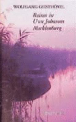 Reisen in Uwe Johnsons Mecklenburg: Zwischen Plau Und Templin 9783356008906