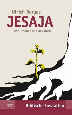 Jesaja: Der Prophet Und Das Buch 9783374027521
