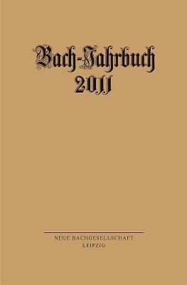 Bach-Jahrbuch 2011 9783374029860
