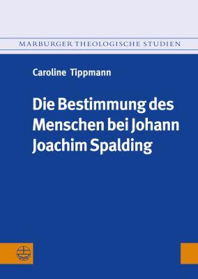 Die Bestimmung des Menschen bei Johann Joachim Spalding 9783374030187