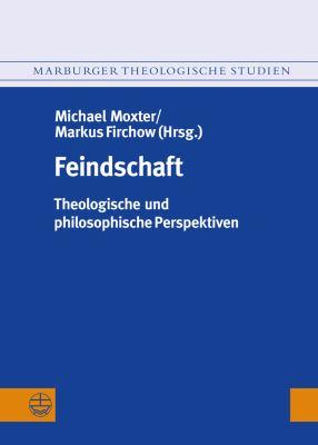 Feindschaft: Theologische Und Philosophische Perspektiven