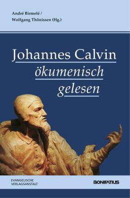Johannes Calvin Okumenisch Gelesen 9783374030194