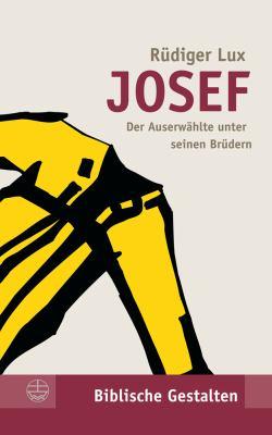 Josef: Der Auserwahlte Unter Seinen Brudern 9783374018482