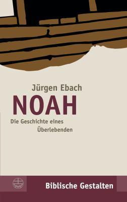 Noah: Die Geschichte Eines Berlebenden 9783374019120