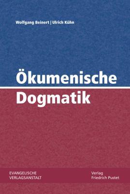 Okumenische Dogmatik 9783374030767