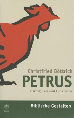 Petrus: Fischer, Fels Und Funktionar 9783374018499