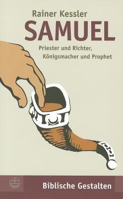Samuel: Priester Und Richter, Konigsmacher Und Prophet 9783374025787