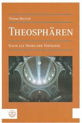 Theospharen: Raum ALS Thema Der Theologie 9783374028610
