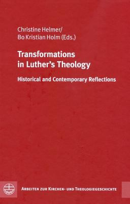 Transformations in Luther's Theology: Historical and Contemporary Reflections 9783374028566