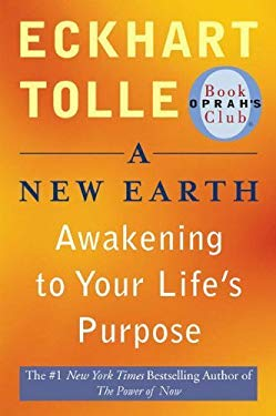 A New Earth: Awakening to Your Life's Purpose (First Plume Printing)