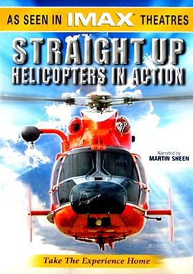 Imax: Straight Up - Helicopters in Action