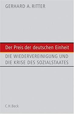 Der Preis der deutschen Einheit: Die Wiedervereinigung und die Krise des Sozialstaats