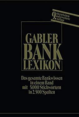 Bank-Lexikon: Handwrterbuch fr d. Bank- u. Sparkassenwesen (German Edition)