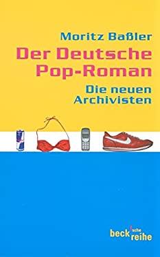 Der deutsche Pop-Roman. Die Neuen Archivisten