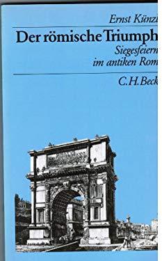 Der romische Triumph: Siegesfeiern im antiken Rom (Beck's archaologische Bibliothek) (German Edition)