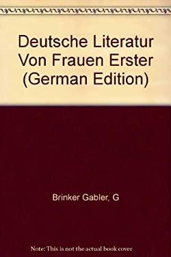 Deutsche Literatur Von Frauen Erster (German Edition) - Brinker Gabler, G