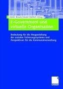 E-Government Und Virtuelle Organisation: Bedeutung F R Die Neugestaltung Der Sozialen Sicherungssysteme Und Perspektiven F R Die Kommunalverwaltung 9783409142977