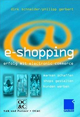 E- Shopping. Erfolgsstrategien im Electronic Commerce.