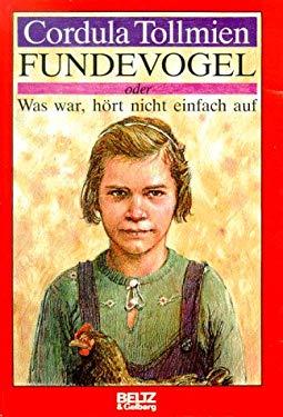 Fundevogel, oder, Was war, hort nicht einfach auf: Roman (German Edition)
