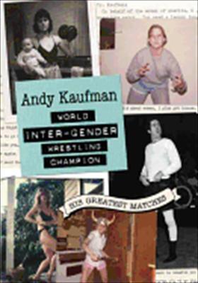 Andy Kaufman: World Inter-Gender Wrestling Champion
