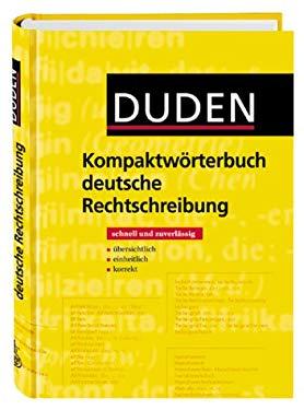 Duden. Kompaktwrterbuch deutsche Rechtschreibung. Schnell und zuverlssig.