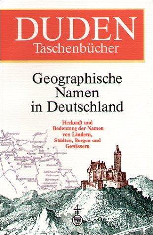 Duden Taschenbcher, Bd.25, Geographische Namen in Deutschland