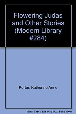 Flowering Judas and Other Stories (Modern Library #284)